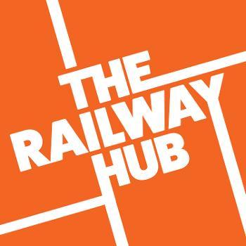 The Railway Hub Podcast