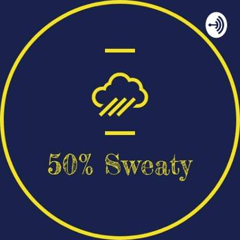 50%Sweaty