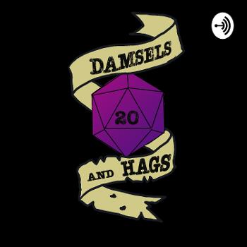 Damsels and Hags