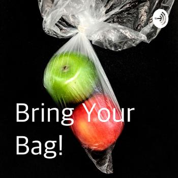 Bring Your Bag!