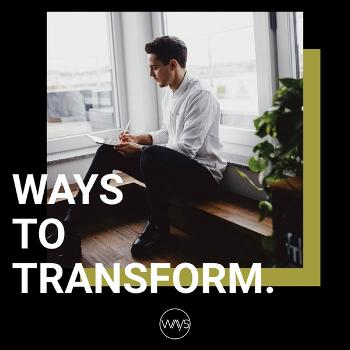 WAYS TO TRANSFORM