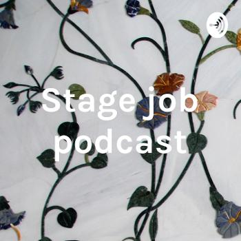 Stage job podcast