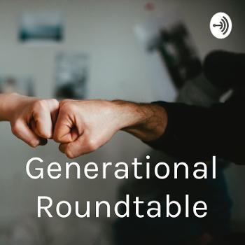 Generational Roundtable
