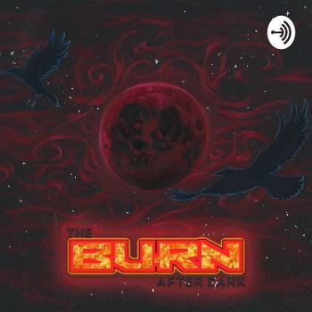 The Burn After Dark