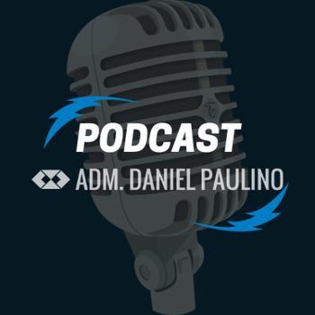 Podcast do Adm. Daniel Paulino
