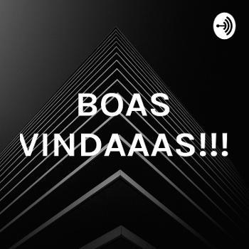 BOAS VINDAAAS!!!