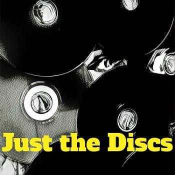 Just The Discs Podcast