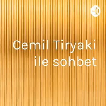 Cemil Tiryaki ile sohbet