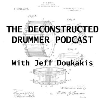 The Deconstructed Drummer Podcast