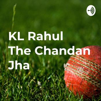 KL Rahul ?? ????? The Chandan Jha ?? ?????? ?