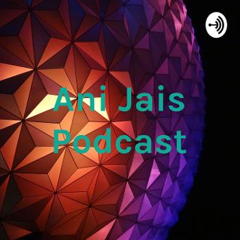 Ani Jais Podcast