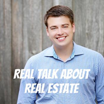 Real Talk About Real Estate
