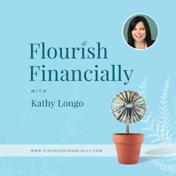 Flourish Financially with Kathy Longo