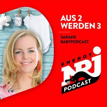 Aus 2 werden 3 - Sarahs Babypodcast