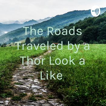 The Roads Traveled by a Thor Look a Like
