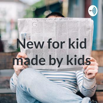 New for kid made by kids