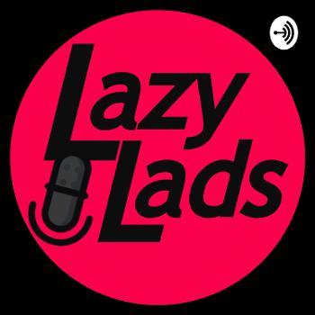 Lazy Lads