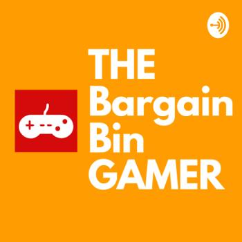 The Bargain Bin Gamer