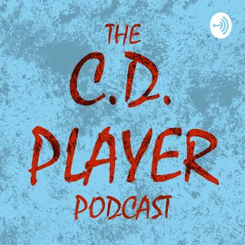 The C.D. Player Podcast