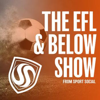 The EFL and Below Show
