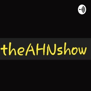 theAHNshow