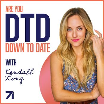 Down to Date with Kendall Long