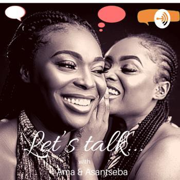 Let's talk... with Ama & Asantseba