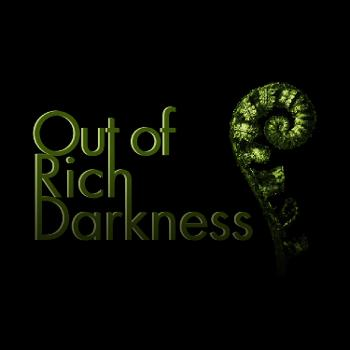 Out of Rich Darkness