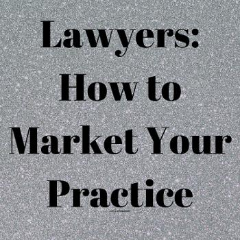 Lawyers - How to Market Your Law Firm