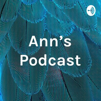 Ann's Podcast