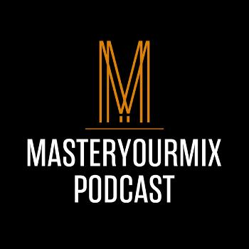 Master Your Mix Podcast