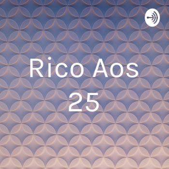 Rico Aos 25