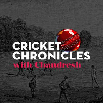 Cricket Chronicles with Chandresh