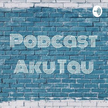 Podcast Aku Tau