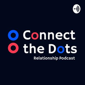 Connect the Dots | Relationship Podcast