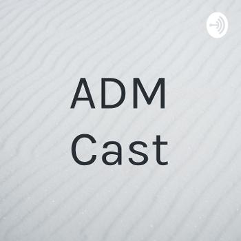 ADM Cast