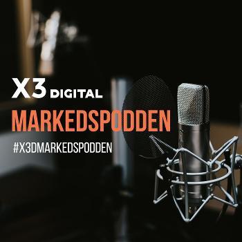 Markedspodden fra X3 Digital