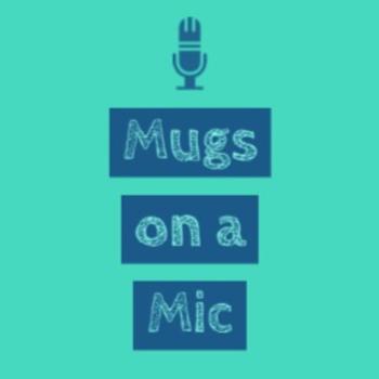 Mugs on a Mic