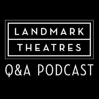 Landmark Theatres Q&A Podcast