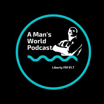 A Man's World Podcast