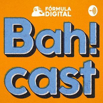 Bah! Podcast