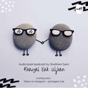 Khayal Eak Uljhan