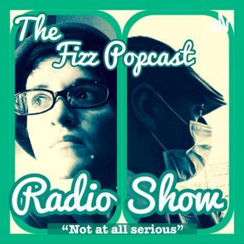 The Fizz Popcast Radio show