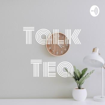Talk Tea