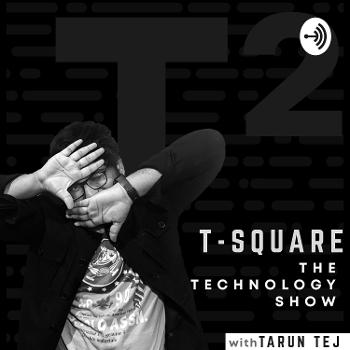 T-Square Technology Show with Tarun Tej