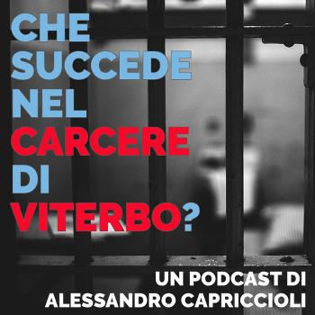 Che succede nel carcere di Viterbo?