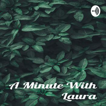A Minute With Laura
