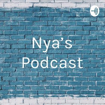 Nya's Podcast