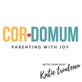Cor Domum: Parenting with Joy