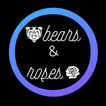Bears and Roses Podcast